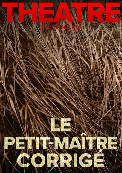 """THEATRE: """"LE PETIT MAITRE CORRIGE"""""""