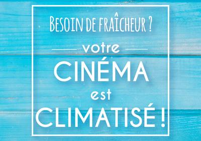 VOTRE CINEMA EST CLIMATISE